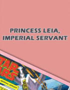 Princess Leia, Imperial Servant