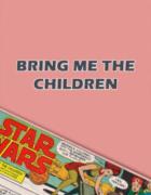 Bring Me The Children