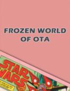 Frozen World of Ota