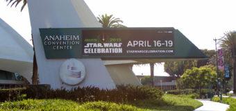 Star Wars Celebration Anaheim Updates