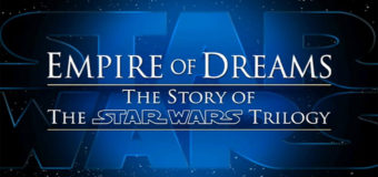Interview with 'Empire of Dreams' Director Kevin Burns