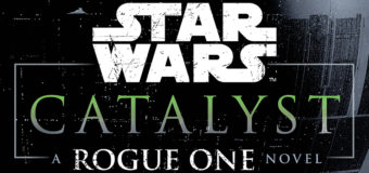 Book Review – Catalyst: A Rogue One Novel