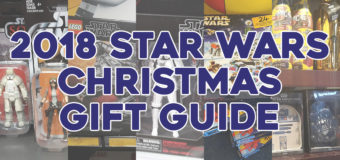 2018 NZ Star Wars Christmas Gift Guide