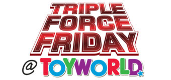 Triple Force Friday at Toyworld